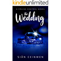 The Wedding: A Steamy Rock Star Romance (Cruise Control Book 2) book cover