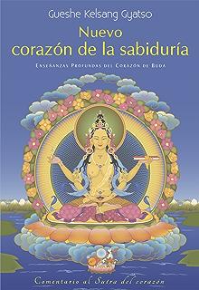 Nuevo corazón de la sabiduría (Spanish Edition)