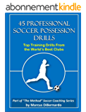 45 Professional Soccer Possession Drills: Top Training Drills From the World's Best Clubs (English Edition)