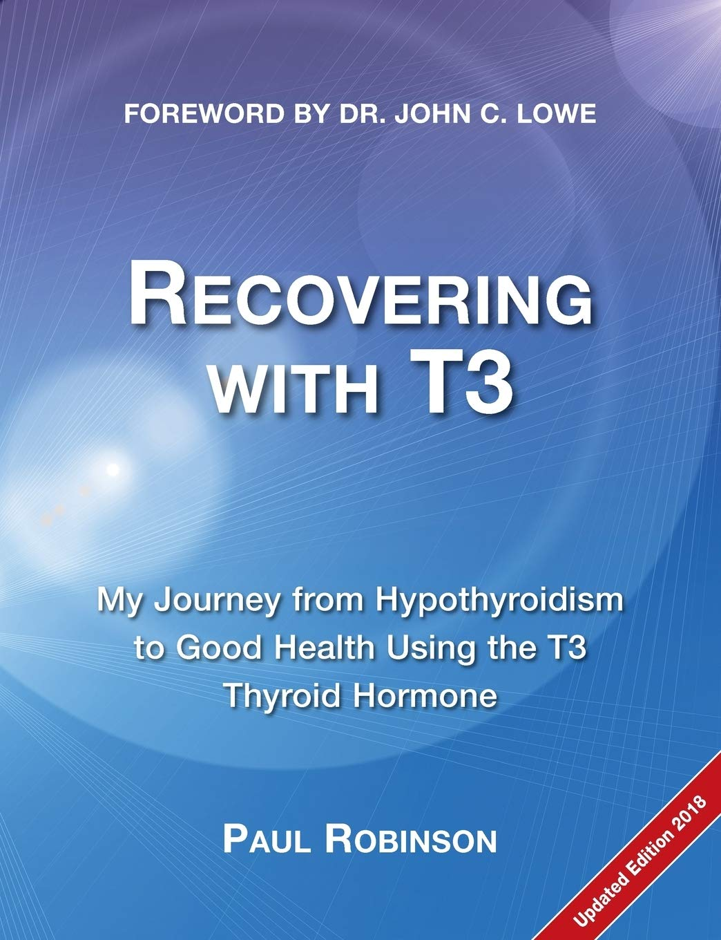 Recovering with T3: My journey from hypothyroidism to good health using the T3 thyroid hormone (Recovering from Hypothyroidism) by Elephant in the Room Books