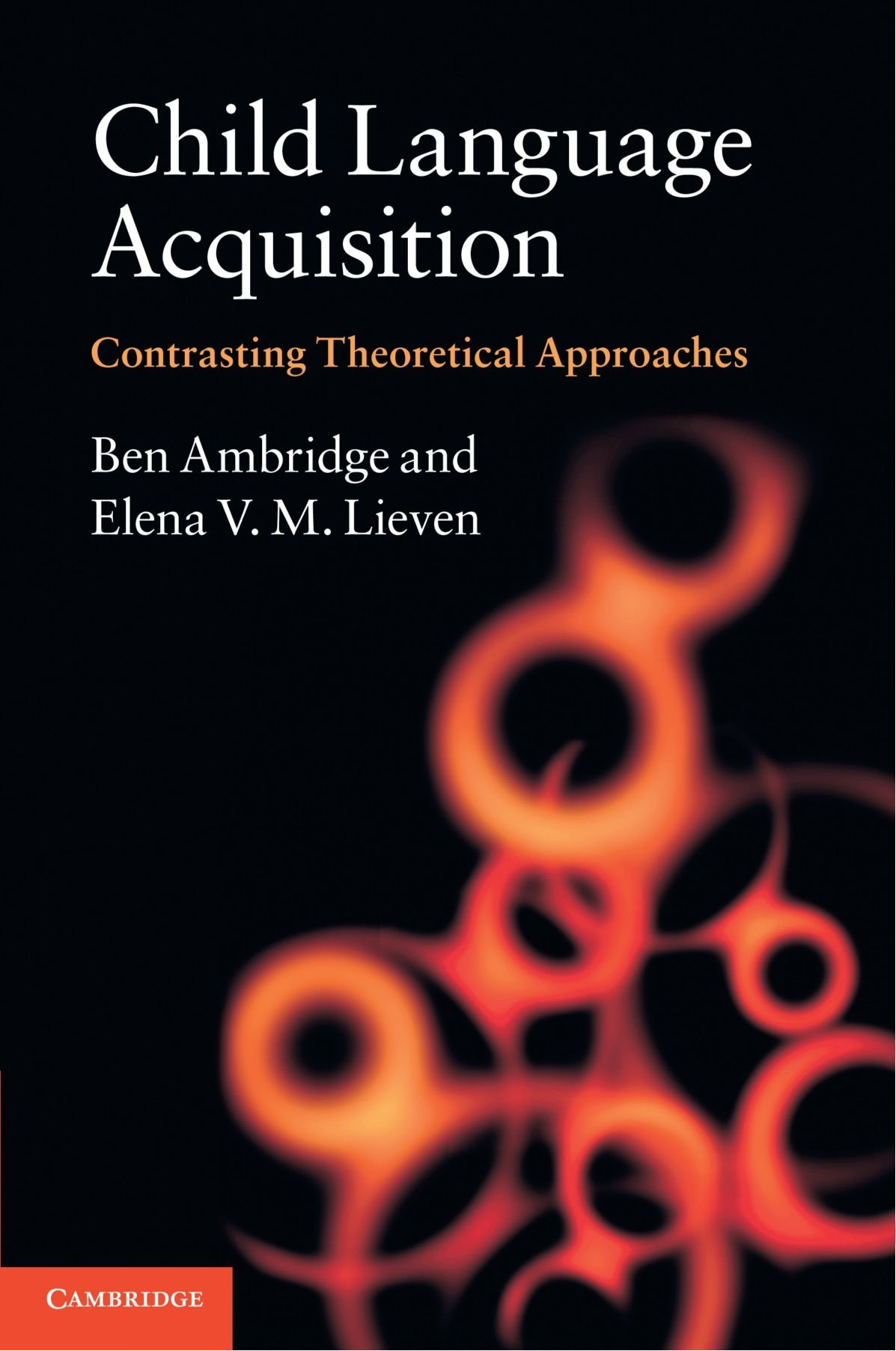 Child Language Acquisition: Contrasting Theoretical Approaches by Cambridge University Press