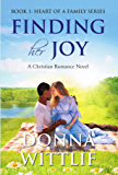 Finding Her Joy (Heart of A Family Series Book 1)