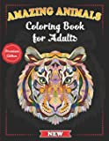 Amazing Animals Coloring Book for Adults: Stress-Relieving Awesome Animal Designs to Color including Lions, Elephants…
