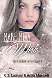 Make Me a Wish: (The Conduit Series Book 1)