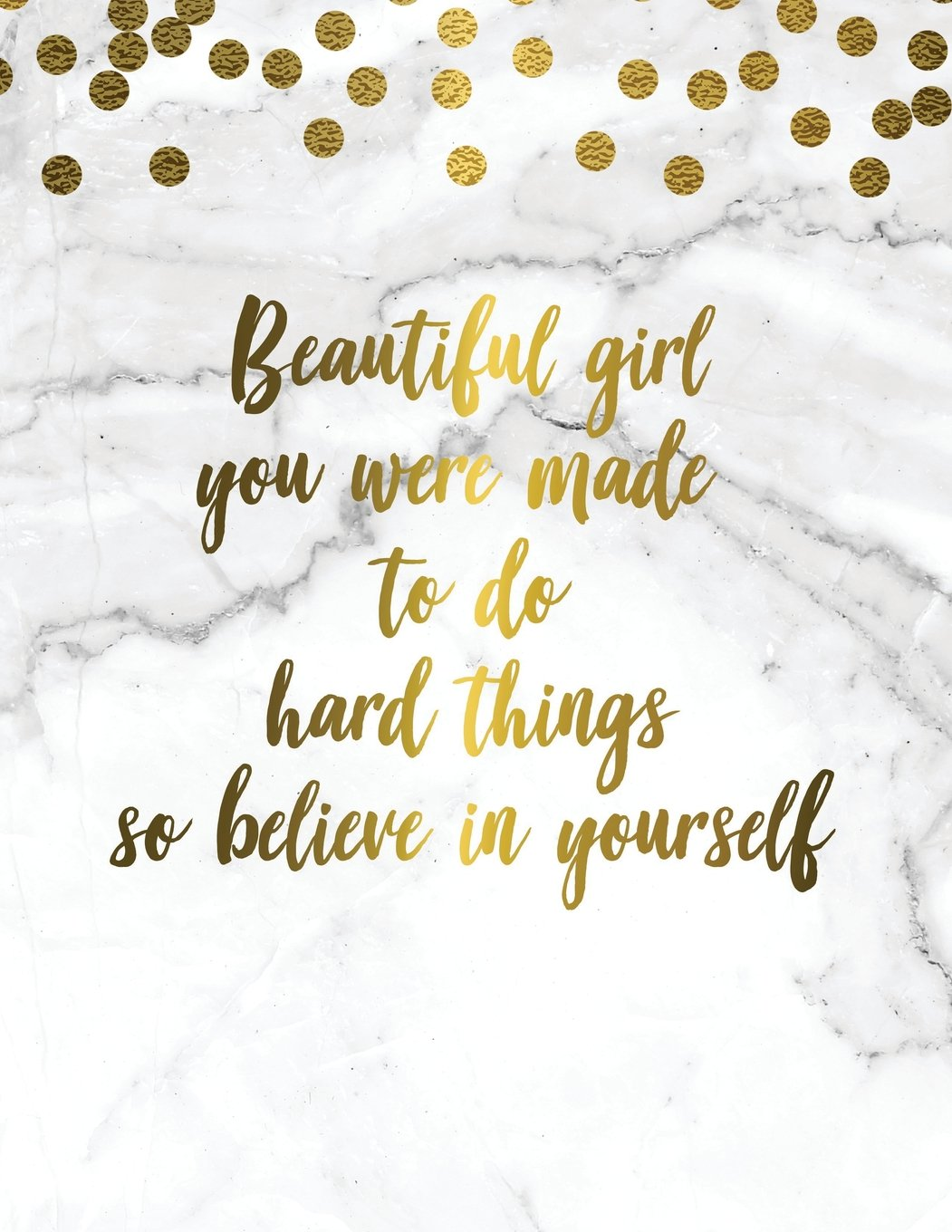 Beautiful girl you can do hard things quote