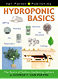 Hydroponic Basics: The Basics of Soilless Gardening Indoors (English Edition)