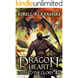 Path to the Glory. Dragon Heart (A LitRPG Wuxia series): Book 12