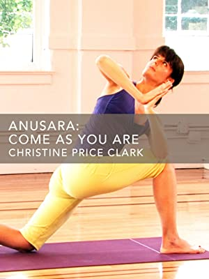 Amazon.com: Anusara: Come as You Are: Christine Price Clark ...