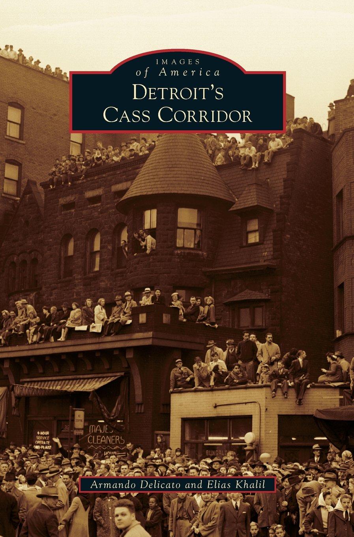 Detroit\'s Cass Corridor: Armando Delicato, Elias Khalil ...
