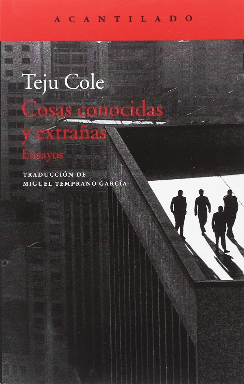 Cosas conocidas y extrañas (El Acantilado): Amazon.es: Cole, Teju ...