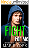 Fight For Me (Bad Boys of the City, #2): Fighter Romance