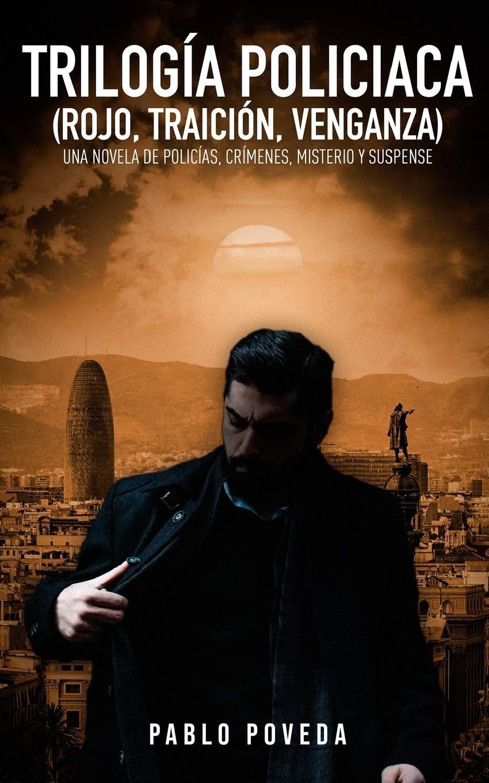 Trilogía Policíaca Rojo, Traición, Venganza : Una novela de ...
