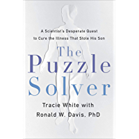 The Puzzle Solver: A Scientist's Desperate Quest to Cure the Illness that Stole His Son (English Edition)