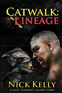 "Catwalk: Lineage (A Leon ""Catwalk"" Caliber Story Book 2)"