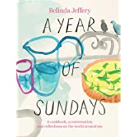 A Year of Sundays: A cookbook, a conversation, and reflections on the world around me