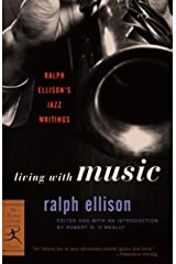 Living with Music: Ralph Ellison's Jazz Writings: 1 (Modern Library Classics) Paperback