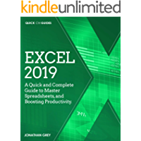 Excel 2019: A Quick and Complete Guide to Master Spreadsheets, and Boosting Productivity. (Quick Ctrl Guides Book 1)