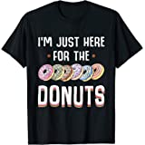 I'm Just Here For The Donuts Tshirt Cute Donut Lover Gifts T-Shirt