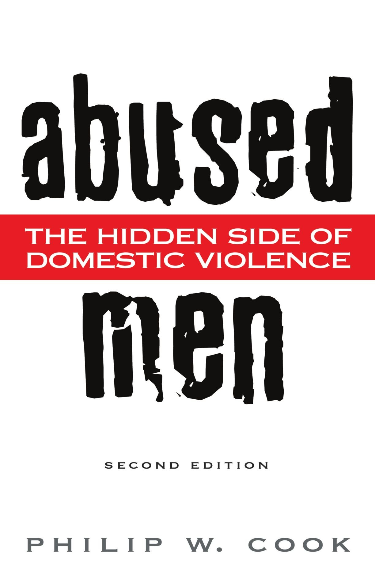 Abused Men: The Hidden Side of Domestic Violence, 2nd Edition