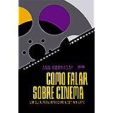 Como falar sobre cinema: Um guia para apreciar a sétima arte