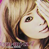 ayu-mi-x 7 -version HOUSE-