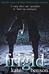 Frigid (The Frenemy Series Book 1) Kindle Edition