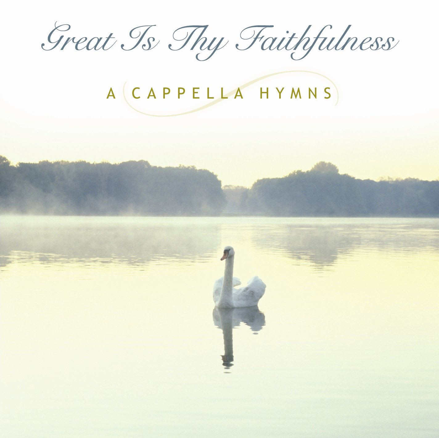 Great Is Thy Faithfulness A Cappella Hymns