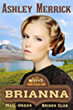 BRIANNA: A Sweet Western Historical Romance (Mail-Order Brides Club Book 4)