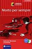 Morto per sempre: Lernkrimi Italienisch. Grundwortschatz - Niveau A1 (Compact Lernkrimi - Kurzkrimis)
