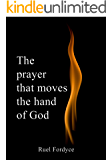 The prayer that moves the hand of God: A christian book for women of prayer