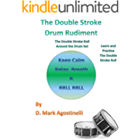 The Double Stroke Drum Rudiment: The Double Stroke Roll Around the Drum Set (Drum Rudiments Book 2) book cover