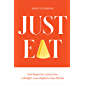Just Eat: One Reporter's Quest for a Weight-Loss Regimen that Works (English Edition)