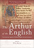 The Arthur of the English: The Arthurian Legend in Medieval English Life and Literature (Arthurian Literature in the Middle Ages) (University of Wales Press - Arthurian Literature in the Midd)