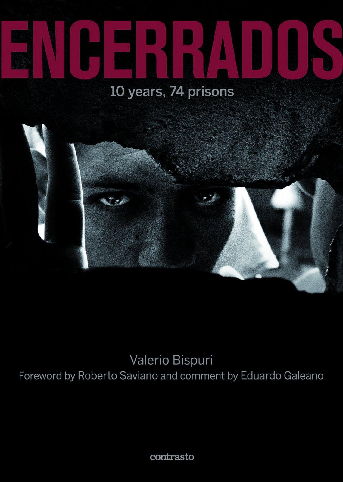 Encerrados: 10 Years, 74 Prisons: Valerio Bispuri, Roberto Saviano, Eduardo  Galeano: 9788869655814: Amazon: Books