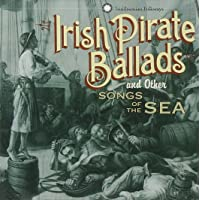 Irish Pirate Ballads & Other Songs of the Sea [Importado]