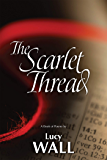 The Scarlet Thread: A Book of Poems
