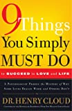 9 Things You Simply Must Do to Succeed in Love and Life: A Psychologist Learns from His Patients What Really Works and…