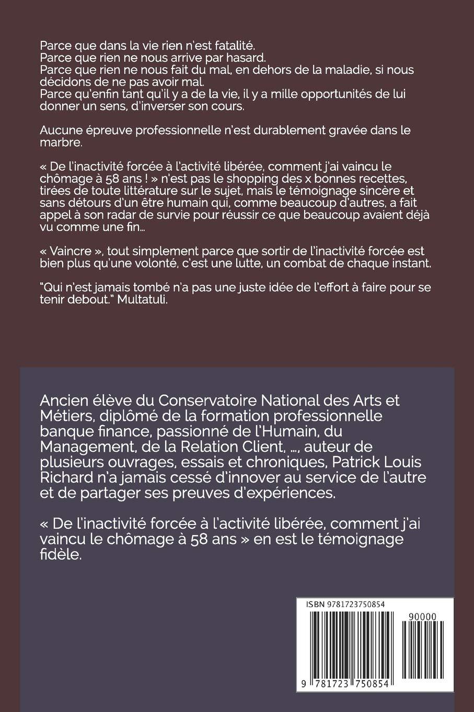 De linactivité forcée à lactivité libérée...: Comment jai vaincu le chômage à 58 ans!: Amazon.es: Patrick Louis RICHARD: Libros en idiomas extranjeros