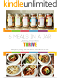6 Meals in a Jar: featuring products from Thrive Life