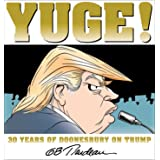 Yuge!: 30 Years of Doonesbury on Trump (Volume 37)