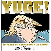Yuge!: 30 Years of Doonesbury on Trump