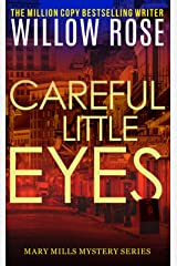 Careful little eyes: An addictive, horrifying serial killer thriller (Mary Mills Mystery Book 4) Kindle Edition