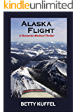 Alaska Flight: A Romantic Medical Thriller