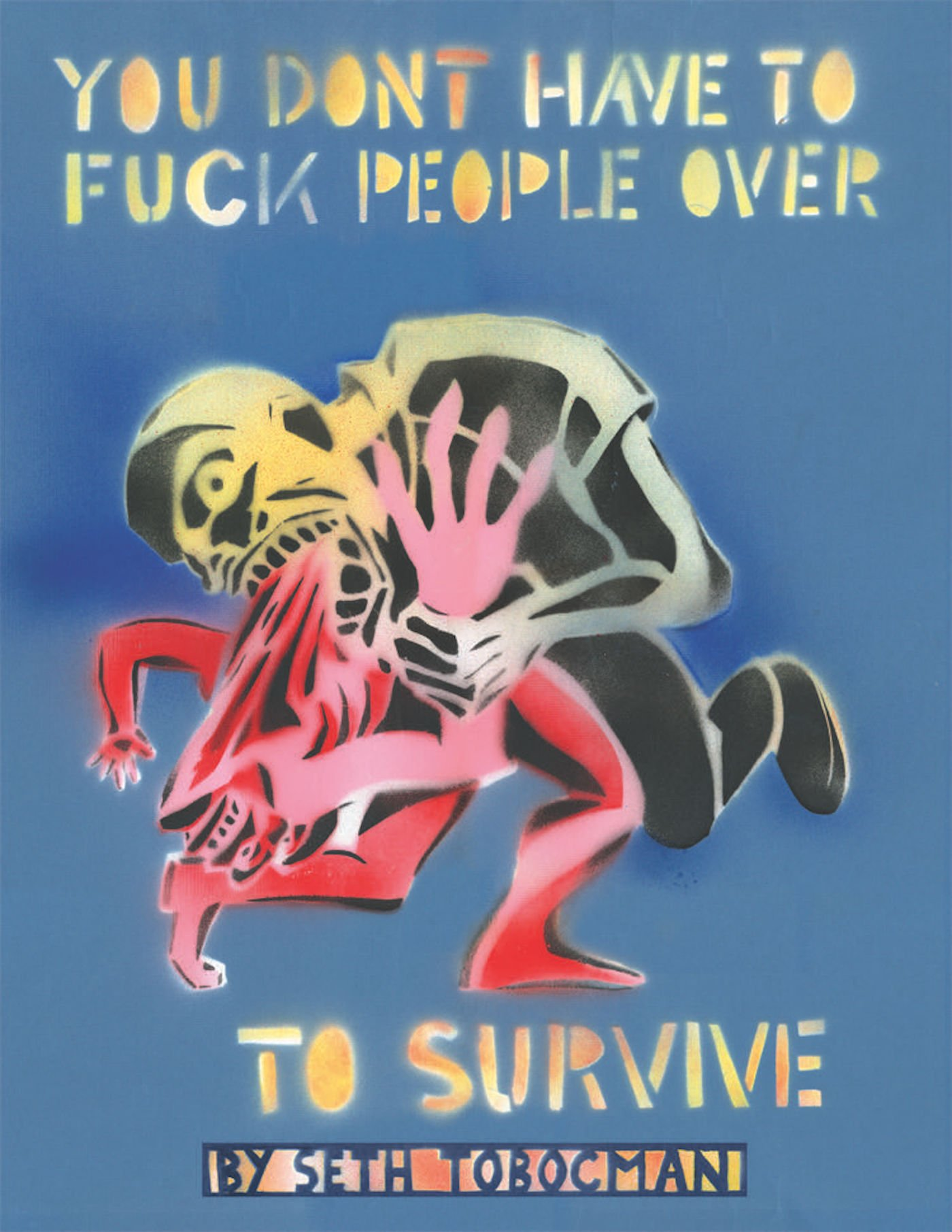 You Don't Have to Fuck People Over to Survive PDF