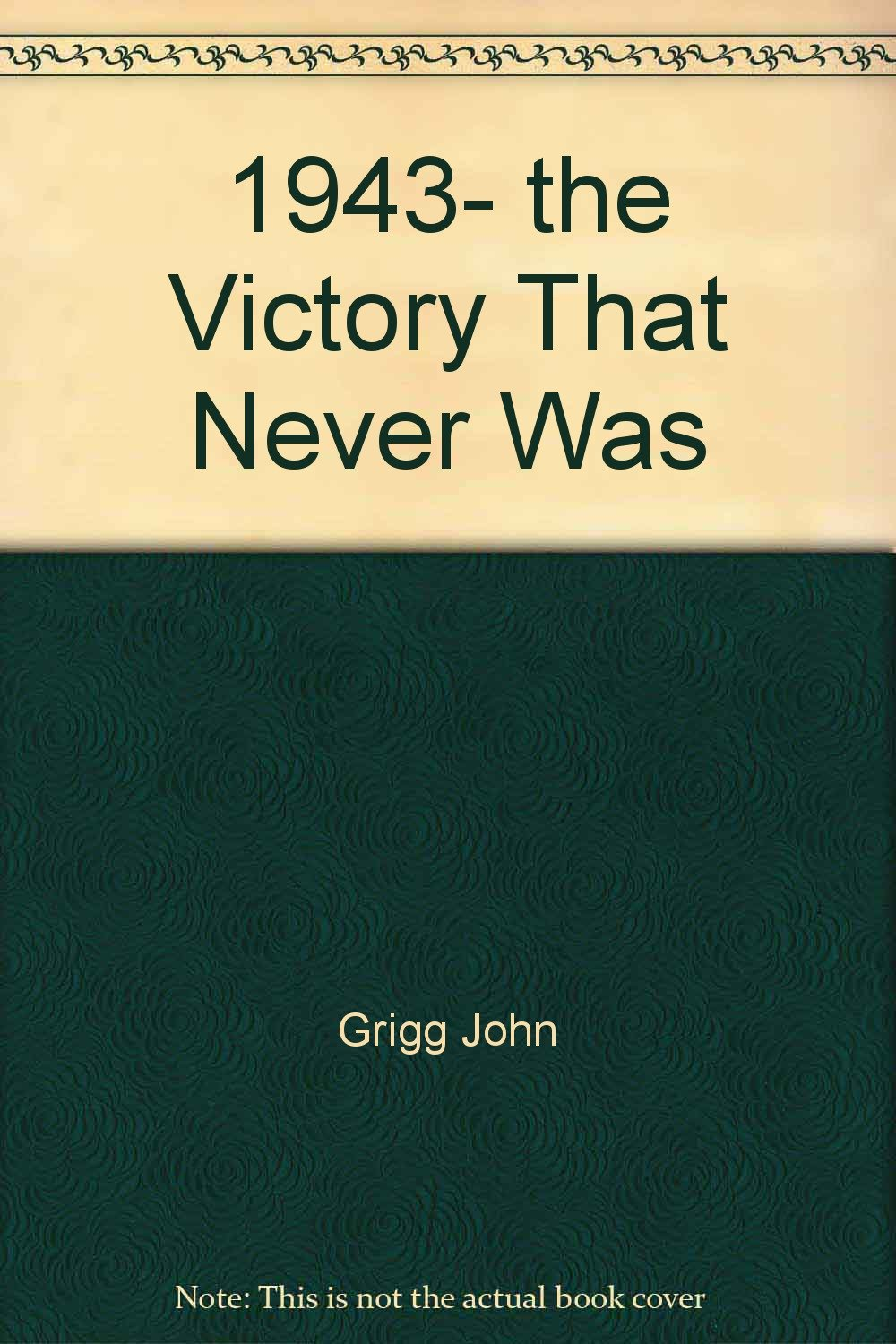 1943: The Victory That Never Was (Faber Finds)
