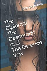 The Diplomat The Desperado and the Essence Vow Paperback