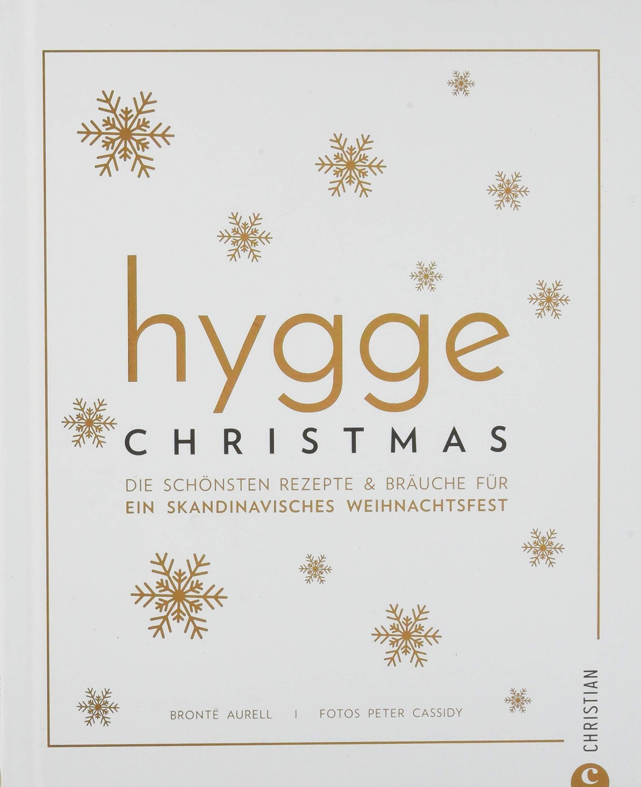 Hygge Christmas: Die schönsten Rezepte & Bräuche für ein skandinavisches Weihnachtsfest: Amazon.es: Brontë Aurell, Peter Cassidy, Birgit van der Avoort: ...