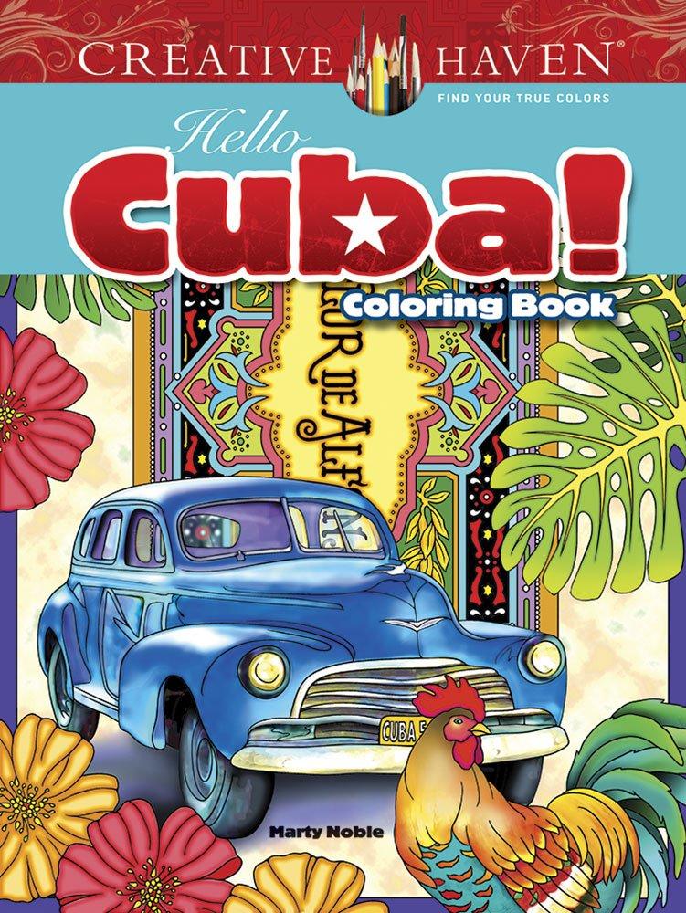 Creative Haven Hello Cuba! Coloring Book (Creative Haven Coloring Books)