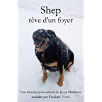 Shep rêve d'un foyer (French Edition)