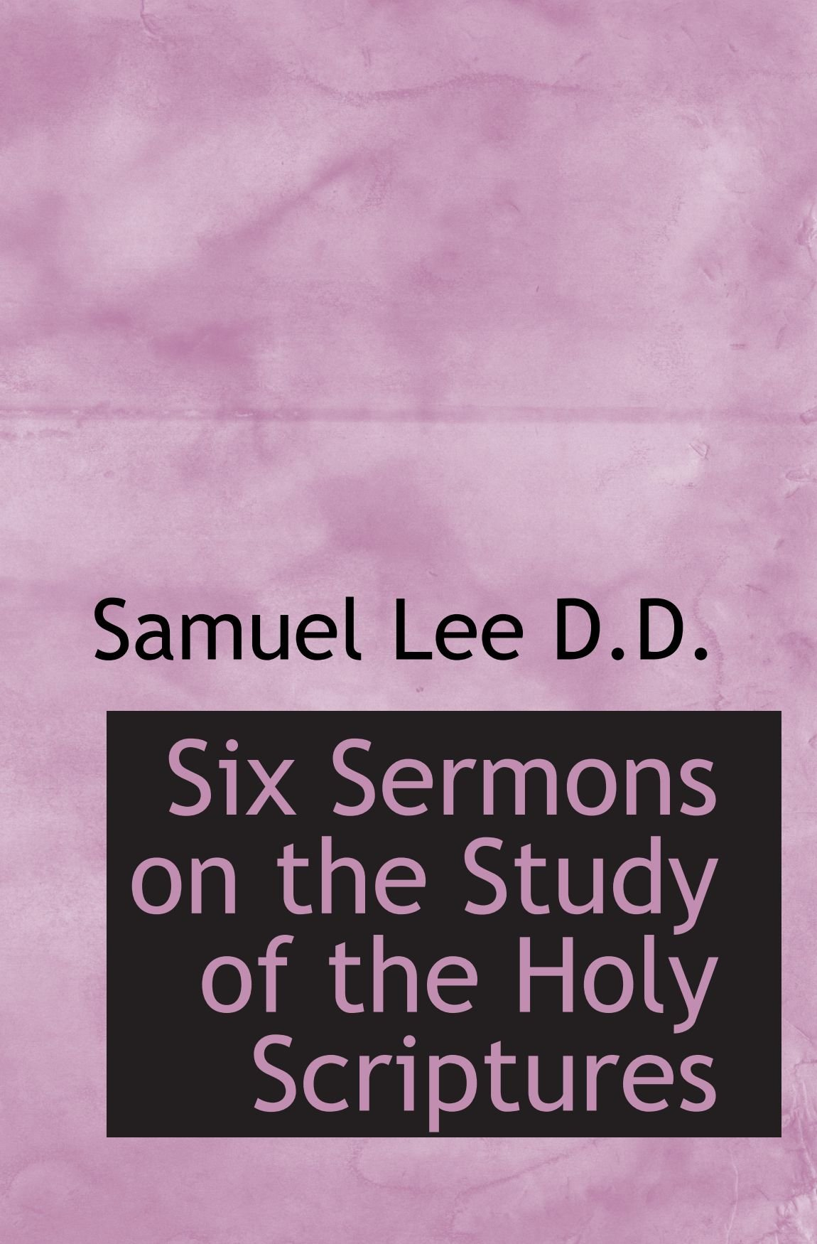Six Sermons on the Study of the Holy Scriptures pdf epub